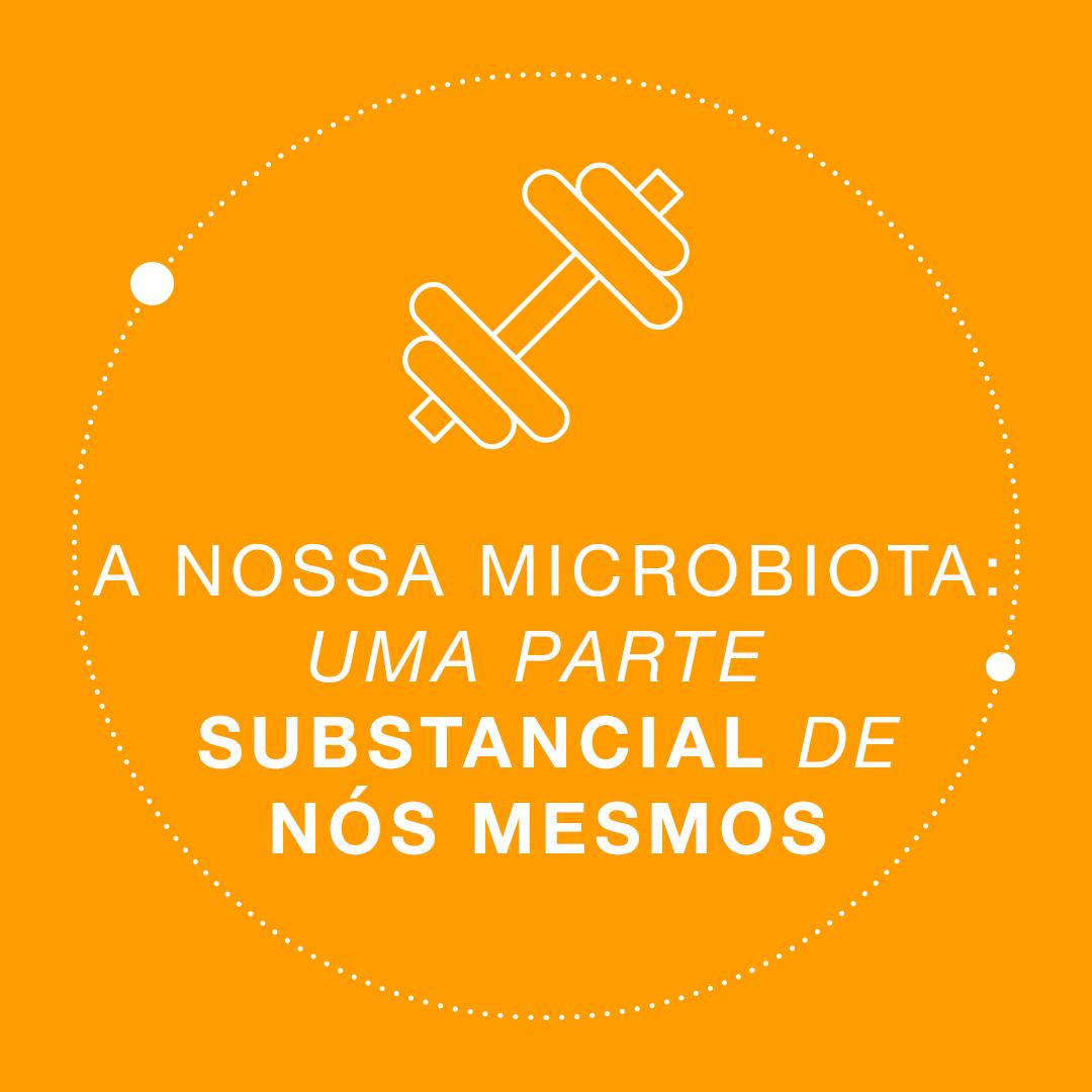 Sabia que a nossa microbiota pesa quase tanto como o nosso cérebro?